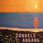 Cover Zuendels Abgang