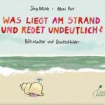 Cover des Kinderbuches Was liegt am Strand und redet undeutlich?