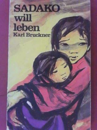 Cover Sadako will leben. Die Lebensgeschichte eines Mädchens aus Hiroshima