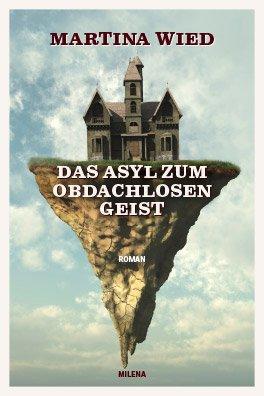 BuchcoverDas Asyl zum obdachlosen Geist